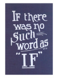 If There Was No Such Word as If Poster