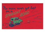 You Can't Get Lost on a Straight Road Poster