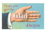 Get the Glad Hand Always Plakat