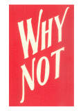 Why Not Poster