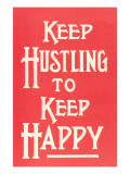 Keep Hustling to Keep Happy Slogan Prints