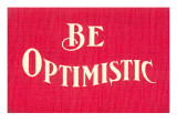 Be Optimistic Posters