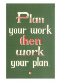 Plan Your Work then Work Your Plan Affiches