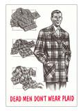 Retroline Men's Fashions, Dead Men Don't Wear Plaid Posters