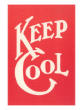 Keep Cool Slogan Kunstdrucke