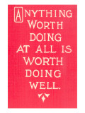 Anything Worth Doing Slogan Print
