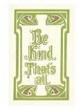Be Kind, That's All Posters