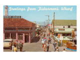 Greetings from Fisherman&#39;s Wharf, San Francisco, California Poster