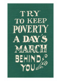Keep Poverty Behind You Posters