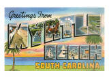 Greetings from Myrtle Beach, South Carolina Prints