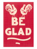 Be Glad Slogan Posters