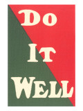 Do it Well Slogan Plakater