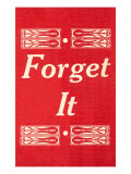 Forget It Posters