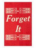 Forget It Prints