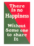 No Happiness Without Someone to Share It Posters