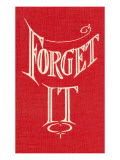 Forget It Prints