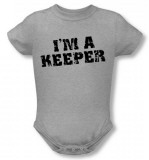 Infant: I'm A Keeper Infant Onesie
