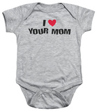 Infant: I Love Your Mom Infant Onesie