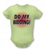 Infant: Do My Bidding Infant Onesie