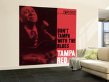 Tampa Red - Don't Tampa with the Blues Wall Mural – Large