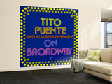 Tito Puente - On Broadway Wall Mural – Large