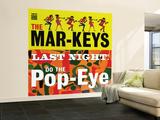 The Mar-Keys - Last Night Do the Pop-Eye Wall Mural – Large