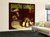 Poncho Sanchez - Do It Wall Mural – Large