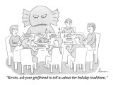 """Kevin, ask your girlfriend to tell us about her holiday traditions."" - New Yorker Cartoon Premium Giclee Print by Karen Sneider"