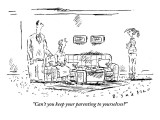 """Can't you keep your parenting to yourselves?"" - New Yorker Cartoon Premium Giclee Print by Barbara Smaller"