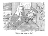 """Want to hear about my day?"" - New Yorker Cartoon Premium Giclee Print by Michael Crawford"