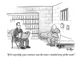 """If it's any help, your sentence was the most e-mailed story of the week."" - New Yorker Cartoon Premium Giclee Print by Robert Leighton"