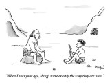 """""""When I was your age, things were exactly the way they are now."""" - New Yorker Cartoon Premium Giclee Print by Robert Leighton"""