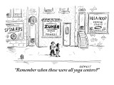 """Remember when these were all yoga centers?"" - New Yorker Cartoon Premium Giclee Print by David Sipress"