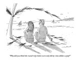 """""""Why did you think the round-trip tickets were only thirty-nine dollars a …"""" - New Yorker Cartoon Premium Giclee Print by Michael Crawford"""