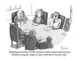 """Speaking of creativity, I'd like everyone to take a minute and note how R…"" - New Yorker Cartoon Premium Giclee Print by Zachary Kanin"
