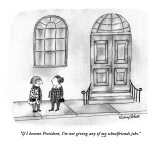 """If I become President, I'm not giving any of my schoolfriends jobs."" - New Yorker Cartoon Premium Giclee Print by Victoria Roberts"