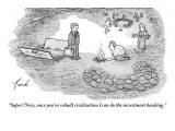 """Super! Now, once you've rebuilt civilization I can do the investment bank…"" - New Yorker Cartoon Premium Giclee Print by Tom Toro"