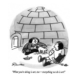 """What you're doing is art, too—everything we do is art!"" - New Yorker Cartoon Premium Giclee Print by Boris Drucker"