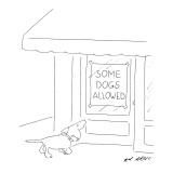 """Dog looking up at store window with a sign that reads """"Some Dogs Allowed."""" - New Yorker Cartoon Premium Giclee Print by Ed Arno"""