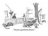 """I'm just a gentleman dentist."" - New Yorker Cartoon Premium Giclee Print by John Klossner"