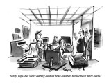 """Sorry, boys, but we're cutting back on bean counters till we have more be…"" - New Yorker Cartoon Premium Giclee Print by Lee Lorenz"