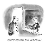 """It's fancy-schmantzy.  I just wanted fancy."" - New Yorker Cartoon Premium Giclee Print by Arnie Levin"