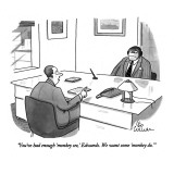 """You've had enough 'monkey see,' Edwards.  We want some 'monkey do.'"" - New Yorker Cartoon Premium Giclee Print by Leo Cullum"