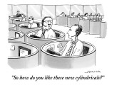 """""""So how do you like these new cylindricals?"""" - New Yorker Cartoon Premium Giclee Print by Joe Dator"""