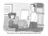 """Do you have to be in my life when my favorite show is on?"" - New Yorker Cartoon Premium Giclee Print by Peter C. Vey"