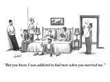 """But you knew I was addicted to bad men when you married me."" - New Yorker Cartoon Premium Giclee Print by Tom Cheney"