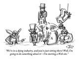 """""""We're in a dying industry, and you're just sitting there! Well, I'm going…"""" - New Yorker Cartoon Premium Giclee Print by Farley Katz"""
