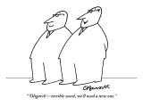 """""""'Oligarch'—terrible word, we'll need a new one."""" - New Yorker Cartoon Premium Giclee Print by Charles Barsotti"""