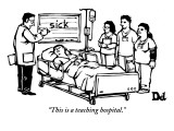 """This is a teaching hospital."" - New Yorker Cartoon Premium Giclee Print by Drew Dernavich"