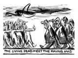 (&quot;The living dead meet the raving mad.&quot;) - New Yorker Cartoon Premium Giclee Print by Lee Lorenz